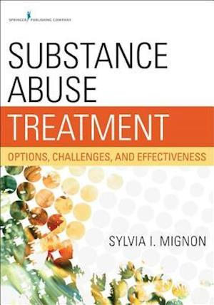 Substance Abuse Treatment af MSW Sylvia I. Mignon PhD