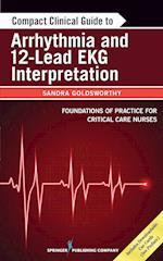 Compact Clinical Guide to Arrhythmia and 12-Lead EKG Interpretation