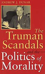 Truman Scandals and the Politics of Morality af Andrew J. Dunar