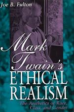 Mark Twain's Ethical Realism af Joe B. Fulton
