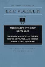 Modernity Without Restraint (Cw5) (COLLECTED WORKS OF ERIC VOEGELIN, nr. 5)