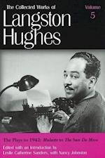 The The Collected Works of Langston Hughes (Collected Works of Langston Hughes, nr. 5)
