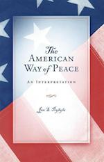The American Way of Peace (Eric Voegelin Institute Series in Political Philosophy)