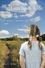 Becoming Laura Ingalls Wilder (Missouri Biography Series)