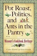 Pot Roast, Politics, and Ants in the Pantry