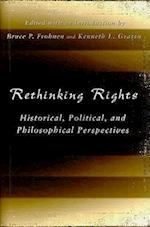 Rethinking Rights (Eric Voegelin Institute Series in Political Philosophy Hardcover)