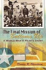 The Final Mission of Bottoms Up (The American Military Experience)