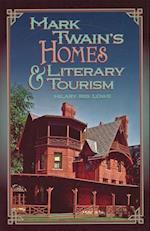Mark Twain's Homes & Literary Tourism (Mark Twain & His Circle)