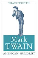 Mark Twain, American Humorist (Mark Twain & His Circle)