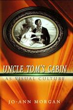 Uncle Tom's Cabin As Visual Culture