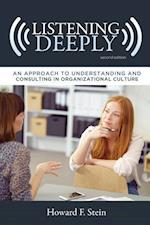 Listening Deeply (Advances in Organizational Psychodynamics)