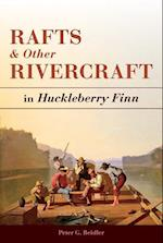 Rafts and Other Rivercraft (Mark Twain & His Circle)