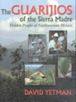 The Guarij OS of the Sierra Madre af David Yetman
