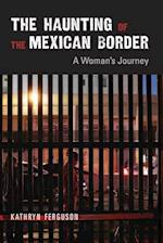 The Haunting of the Mexican Border