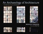 An Archaeology of Architecture