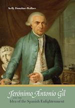 Jerónimo Antonio Gil and the Idea of the Spanish Enlightenment