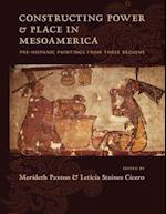 Constructing Power & Place in Mesoamerica