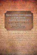 Imagining Histories of Colonial Latin America (Religions of the America's)
