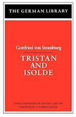 Tristan and Isold af Gottfried Von Strassburg
