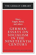 German Essays on Socialism in the Nineteenth Century: Marx, Engels, Bebel, and Others