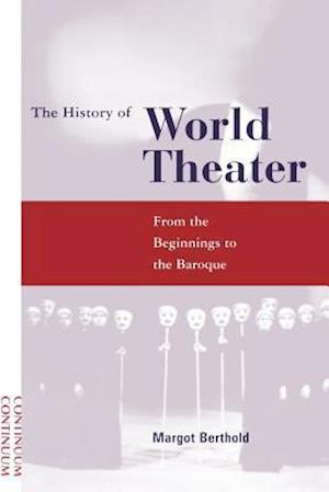 History of World Theater: From the Beginnings to the Baroque