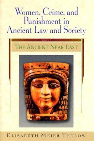 Women, Crime and Punishment in Ancient Law and Society