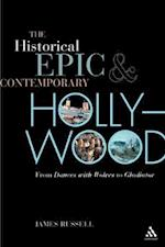The Historical Epic and Contemporary Hollywood af James Russell