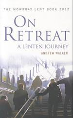 On Retreat: A Lenten Journey af Andrew Walker