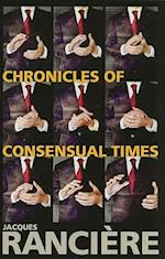 Chronicles of Consensual Times af Jacques Ranciere