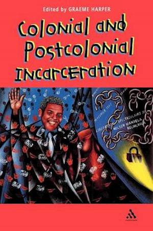 Colonial and Post-Colonial Incarceration
