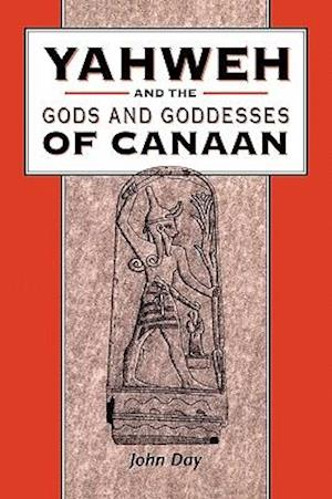 Yahweh and the Gods and Goddesses of Can