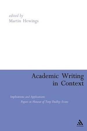 Academic Writing in Context: Implications and Applications: Papers in Honour of Tony Dudley-Evans