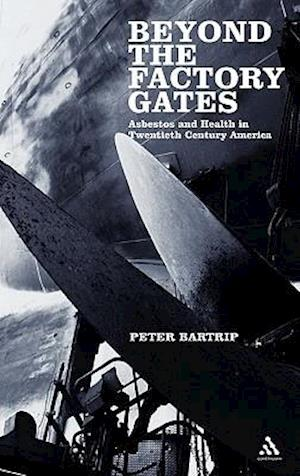 Beyond the Factory Gates: Asbestos and Health in Twentieth Century America