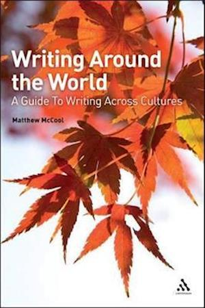 Writing Around the World: A Guide To Writing Across Cultures