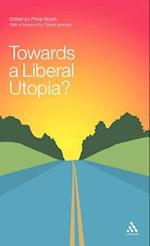 Towards a Liberal Utopia? af Philip Booth