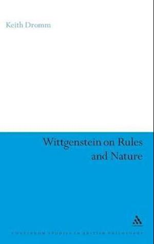 Wittgenstein on Rules and Nature