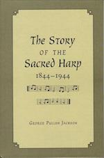 The Story of the Sacred Harp, 1844-1944