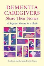 Dementia Caregivers Share Their Stories