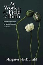 At Work in the Field of Birth