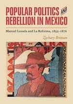 Popular Politics and Rebellion in Mexico