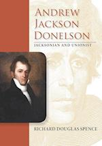 Andrew Jackson Donelson (New Perspectives on Jacksonian America)