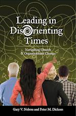 Leading in Disorienting Times