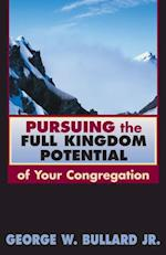 Pursuing the Full Kingdom Potential of Your Congregation (Tcp the Columbia Partnership Leadership Series)