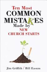 Ten Most Common Mistakes Made by New Church Starts af William Easum, James Griffith