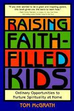 Raising Faith-Filled Kids af Tom McGrath