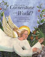 Who Laid the Cornerstone of the World?