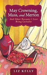 May Crowning, Mass, and Merton af Liz Kelly