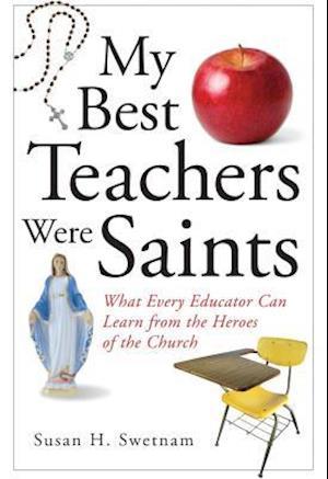 My Best Teachers Were Saints