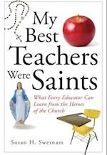 My Best Teachers Were Saints