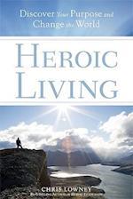 Heroic Living af Chris Lowney